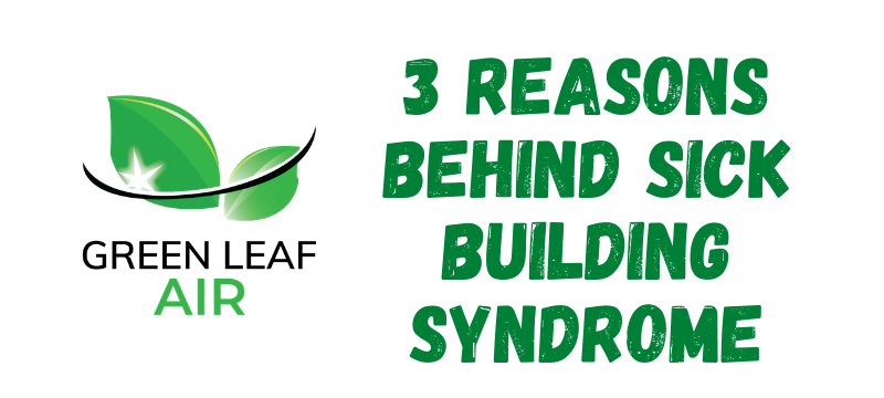3 Reasons behind Sick Building Syndrome