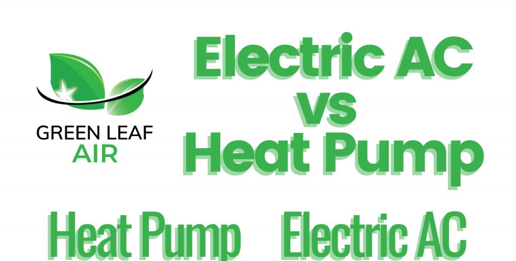 Electric AC vs Heat Pump